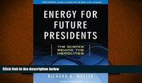 BEST PDF  Energy for Future Presidents: The Science Behind the Headlines FOR IPAD