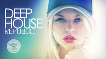 Deep House Republic #2 - | New and Best Vocal Deep House Music Nu Disco Chill Out Mix 2017