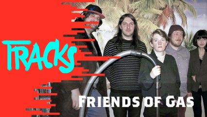 Rêve collectif des Friends of Gas - Tracks ARTE