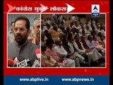 "Congress has become a ""destructive"" opposition party:  Mukhtar Abbas Naqvi"
