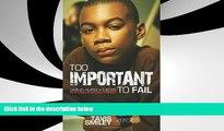 Read Online Too Important To Fail: Saving America s Boys (Tavis Smiley Reports) Tavis Smiley Pre