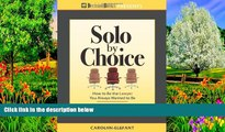 Buy Carolyn Elefant Solo by Choice: How to Be the Lawyer You Always Wanted to Be Audiobook Download