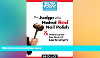 Buy  The Judge Who Hated Red Nail Polish: And Other Crazy but True Stories of Law and Lawyers (USA