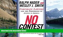 Buy Ralph Nader No Contest: Corporate Lawyers and the Perversion of Justice in America Full Book