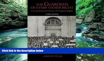 Buy James W. Ely The Guardian of Every Other Right: A Constitutional History of Property Rights