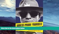 Buy  Arrest-Proof Yourself: An Ex-Cop Reveals How Easy It Is for Anyone to Get Arrested, How Even