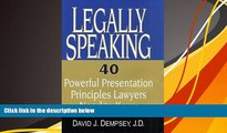 Online David J. Dempsey Legally Speaking: 40 Powerful Presentation Principles Lawyers Need to Know