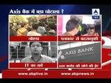 Noida Axis Bank: Rs 60 crore deposited in 40 bogus companies' accounts found in IT raid