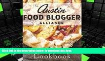 BEST PDF  Austin Food Blogger Alliance Cookbook, The (American Palate) BOOK ONLINE