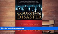 Online Pat Robertson Courting Disaster: How the Supreme Court is Usurping the Power of Congress