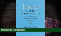 Online Charles L. Zelden Justice Lies in the District: The U.S. District Court, Southern District