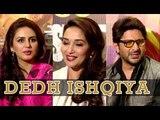 Madhuri Dixit, Arshad Warsi, Huma Qureshi Speak About 'Dedh Ishqiya'