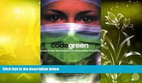 Audiobook  Code Green: Money-Driven Hospitals and the Dismantling of Nursing (The Culture and