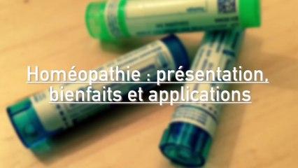 Santé Bien-être : Homéopathie : présentation, bienfaits et applications