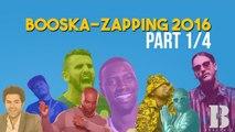 Booska-Zapping 1/4 : le meilleur de 2016 avec SCH, Alonzo, Kaaris, Mahrez, Malik Bentalha...