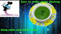 recipe green chutney : how to make green chutney.