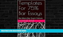 Buy NOW  Templates For 75% Bar Essays: e book - the authors of 6 published bar essays wrote this