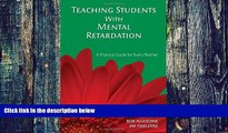 PDF  Teaching Students With Mental Retardation: A Practical Guide for Every Teacher Bob Algozzine