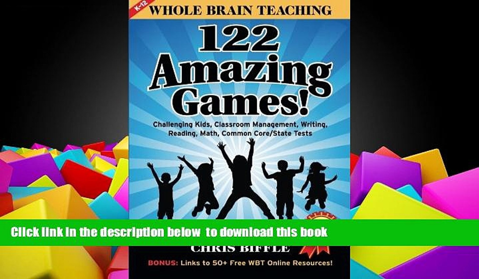 PDF [FREE] DOWNLOAD Whole Brain Teaching: 122 Amazing Games!: Challenging  kids, classroom