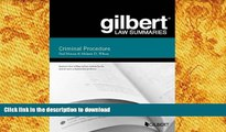 FREE [DOWNLOAD]  Gilbert Law Summary on Criminal Procedure (Gilbert Law Summaries)  FREE BOOK