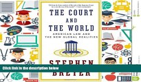 Buy Stephen Breyer The Court and the World: American Law and the New Global Realities Full Book