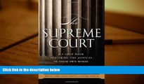 Online C-SPAN The Supreme Court: A C-SPAN Book, Featuring the Justices in their Own Words (C-Span