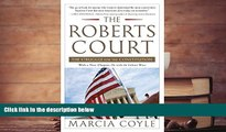 Read Online Marcia Coyle The Roberts Court: The Struggle for the Constitution Audiobook Download