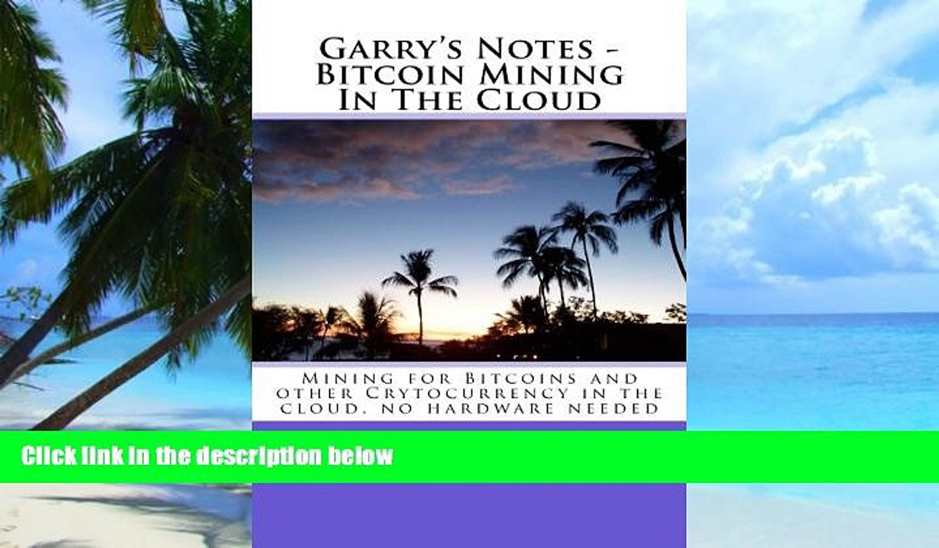 Audiobook  Garry s Notes - Bitcoin Mining In The Cloud: Mining for Bitcoins and other