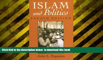 READ book  Islam and Politics, Fourth Edition (Contemporary Issues in the Middle East)  BOOK