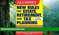 Buy Stewart H. Welch III JK Lasser s New Rules for Estate, Retirement, and Tax Planning Full Book