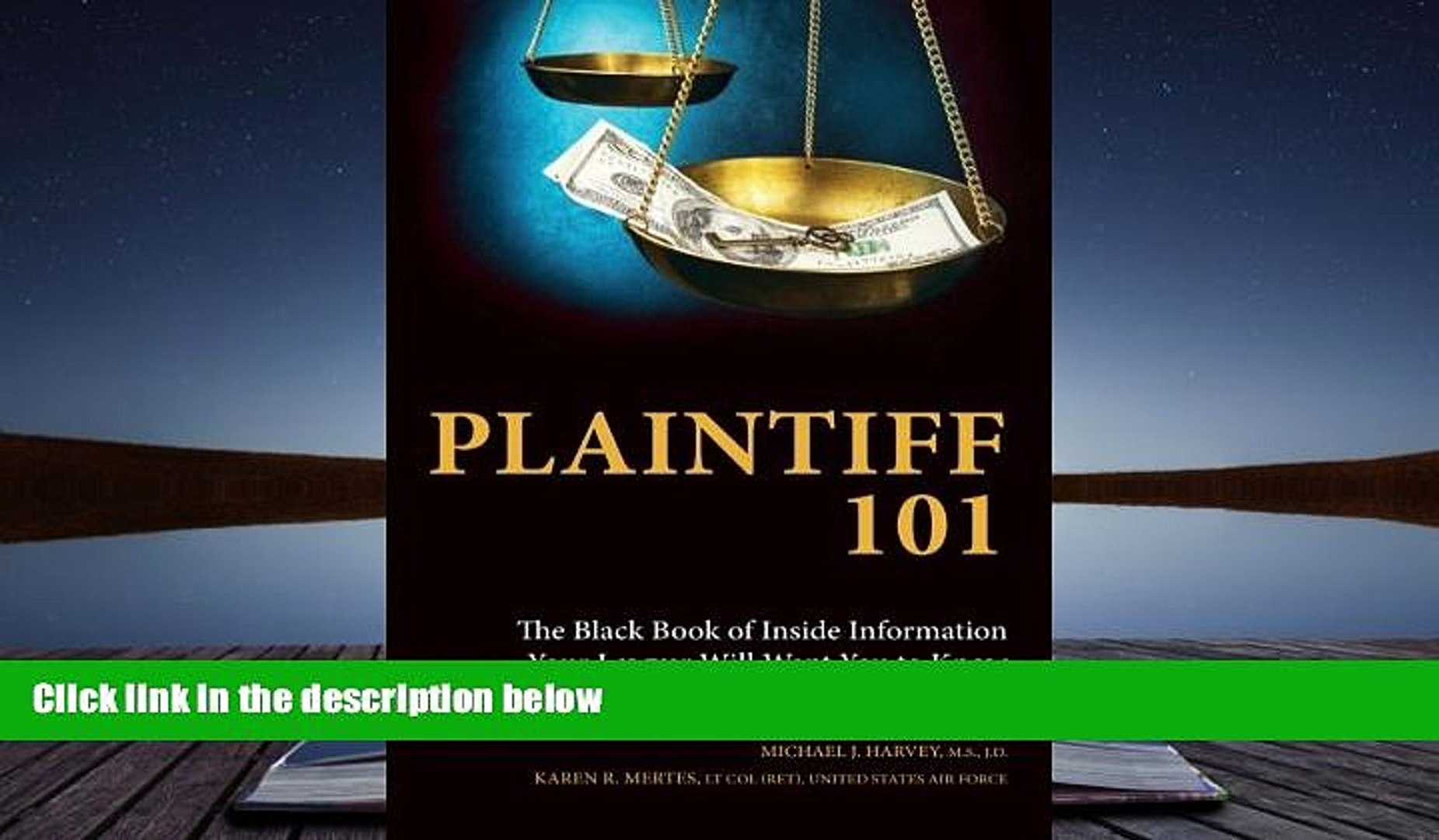 Buy Karen R. Mertes Plaintiff 101: The Black Book of Inside Information Your Lawyer Will Want You