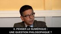 II. Penser le numérique : une question philosophique?, Paul MATHIAS