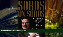 PDF [DOWNLOAD] Soros on Soros: Staying Ahead of the Curve TRIAL EBOOK