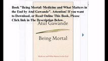 Download Being Mortal: Medicine and What Matters in the End ebook PDF