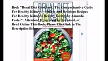 Download Renal Diet Cookbook: The Comprehensive Guide For Healthy Kidneys – Simple And Delicious Recipes For Healthy Kid