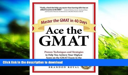 FREE DOWNLOAD  Ace the GMAT: Master the GMAT in 40 Days  FREE BOOK ONLINE