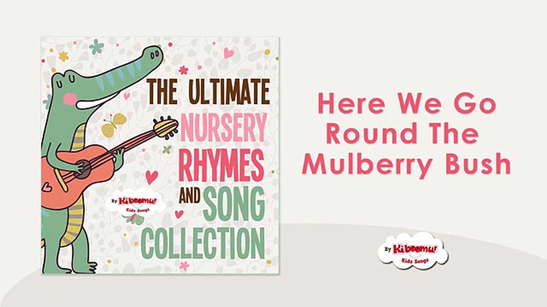 The Ultimate Nursery Rhymes and Song Collection | Nursery Rhymes for Kids
