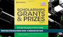 READ book  Scholarships, Grants   Prizes 2017 (Peterson s Scholarships, Grants   Prizes) Peterson