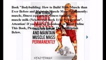 Download Bodybuilding: How to Build More Muscle than Ever Before and Maintain Muscle Mass Permanently: muscle, fitness e