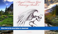 PDF ONLINE Angel Flower Girl Coloring Book 5: Angels, Demons, Fairies, Cat Girls And Other Fantasy
