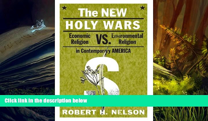 Price The New Holy Wars: Economic Religion Versus Environmental Religion in Contemporary America