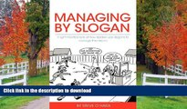 READ THE NEW BOOK Managing by Slogan: A Light-Hearted Look at How Leaders Use Slogans to Manage