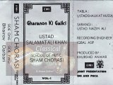 Classical - Gharano Ki Gayeki Vol. 1 - Sham Chorasi - Ustad Salamat Ali Khan - Track 1 - Raag Bhairav Tabla Ustad Shaukat Hussain Khan and Sarangi Ustad Nazim Ali Khan