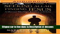 Télécharger Seeking Allah, Finding Jesus: A Devout Muslim Encounters Christianity Lire en Ligne