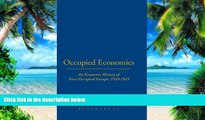Download [PDF]  Occupied Economies: An Economic History of Nazi-Occupied Europe, 1939-1945