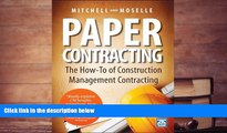 Online Gary Moselle Paper Contracting: The How-To of Construction Management Contracting Full Book