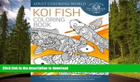 READ PDF Koi Fish Coloring Book: An Adult Coloring Book of 40 Japanese Koi Carp, Fish Designs with