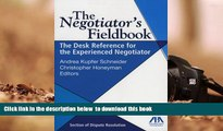 READ book  The Negotiator s Fieldbook: The Desk Reference for the Experienced Negotiator