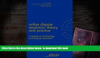 Free [PDF] Download  Online Dispute Resolution: Theory and Practice: A Treatise on Technology and