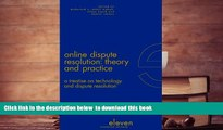 FREE [DOWNLOAD]  Online Dispute Resolution: Theory and Practice: A Treatise on Technology and